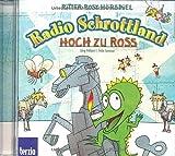 RITTER ROST Radio Schrottland - Hoch zu Ross (Ein Hörbuch für Kinder/Jugendliche ab 6 Jahren) [Audio-CD - 60 Min. / Audiobook]