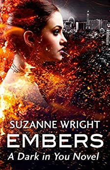 Embers (The Dark in You Book 4) by [Wright, Suzanne]