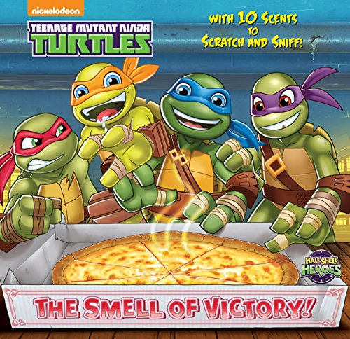 The Smell of Victory! (Teenage Mutant Ninja Turtles) (Teenage Mutant Ninja Turtles: Scratch-and-Sniff Book!)