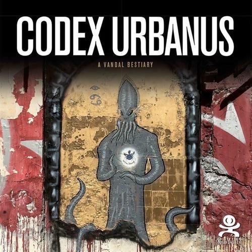 Codex urbanus : A vandal bestiary