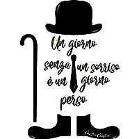 Adesivi Murali Charlie Chaplin Wall stickers Frasi Scritte un Giorno Senza Un Sorriso è un Giorno Perso Camera da Letto…