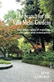 The Search for the Villa Melzi Gardens: And Other Tales of Mystery, Struggle and Redemption