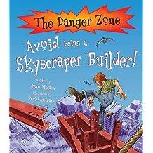 Avoid Being A Skyscraper Builder! (The Danger Zone)