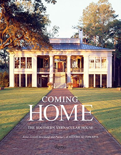 Coming Home: The Southern Vernacular House Lowell House
