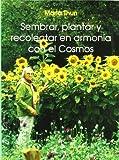 Sembrar, plantar y recolectar en armonía con el cosmos
