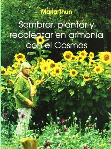 Sembrar, plantar y recolectar en armonía con el cosmos por Maria Thun