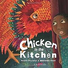 Chicken in the Kitchen by Nnedi Okorafor (2015-10-12)