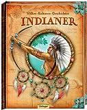 Indianer: Völker - Kulturen - Geschichten - Martina Gorgas