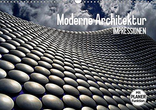 Moderne Architektur. Impressionen (Wandkalender 2019 DIN A3 quer): Die architektonischen Ausdrucksformen und Möglichkeiten unserer Zeit (Geburtstagskalender, 14 Seiten ) (CALVENDO Orte)