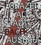 Grazer Altstadt Dachausbau by Michael Szyszkowitz (Hg.) (2015-07-02)
