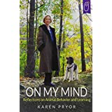 On My Mind Reflections on Animal Behavior and Learning by Pryor Karen (1-Nov-2014) Paperback