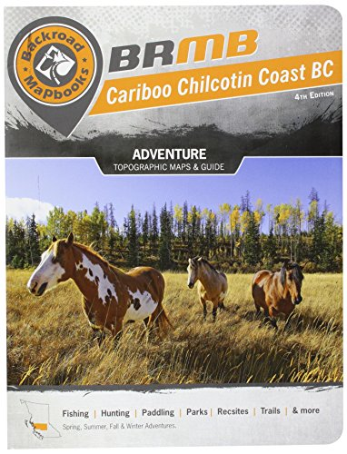 Cariboo Chilcotin Coast BC (Backroad Mapbooks) por Russell Mussio
