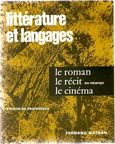 Littérature et Langages. Les genres et les Thèmes. 3-Le roman. Le récit. Le cinéma