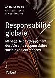 Responsabilité globale - Manager le développement durable et la responsabilité sociale des entreprises