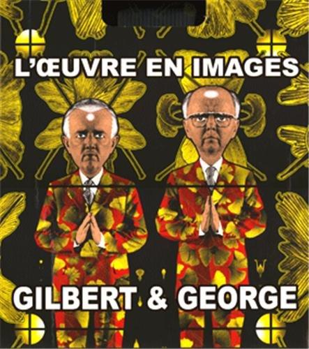 Gilbert & George: L'œuvre en images (1971-2005) par Rudy Fuchs