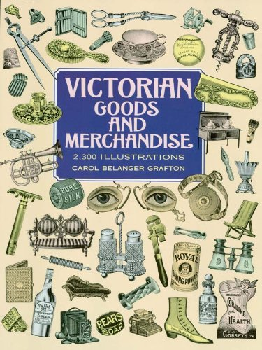 Victorian Goods and Merchandise: 2,300 Illustrations (Dover Pictorial Archive) (English Edition)