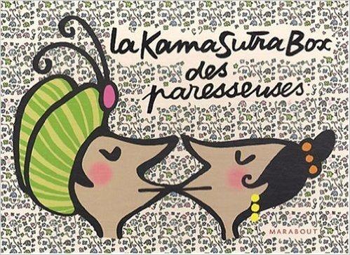 La Kama Sutra Box des paresseuses de Ellen Willer ( 19 novembre 2008 )
