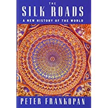 The Silk Roads: A New History of the World.