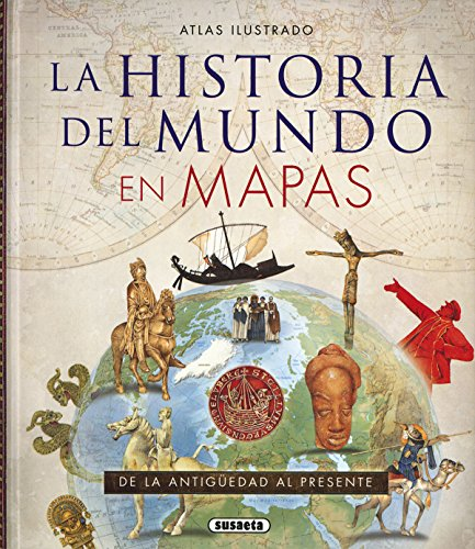 Atlas ilustrado de la historia del mundo en mapas por Susaeta Ediciones  S A