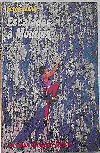 Escalade à Mouriès (Guides d'escalades)