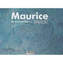 Maurice : Ile enchanté