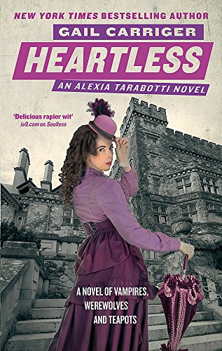 Heartless: Book 4 of The Parasol Protectorate por Gail Carriger