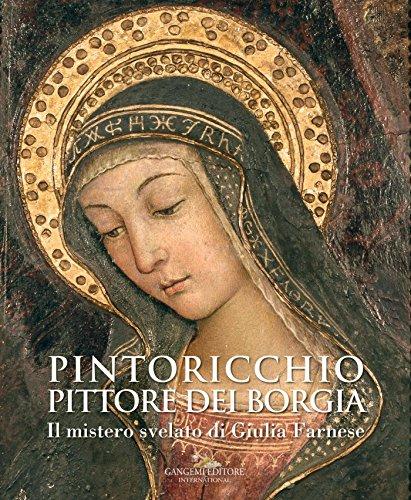 Pintoricchio (Pinturicchio). Pittore dei Borgia: Il mistero svelato di Giulia Farnese (Italian Edition)