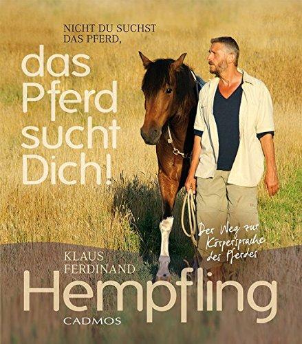 Das Pferd sucht Dich! (Cadmos Pferdebuch) (Das Pferd Verhalten Handbuch)