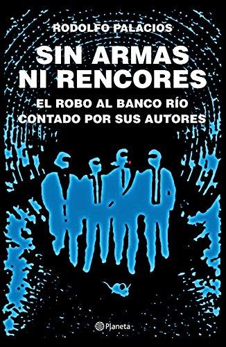 Sin armas ni rencores por Rodolfo Palacios