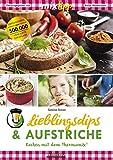 MIXtipp Lieblingsdips & Aufstriche: Kochen mit dem Thermomix TM5 und TM31 (German Edition)