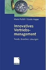 Innovatives Vertriebsmanagement: Trends, Branchen, Lösungen Taschenbuch