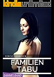 Familientabu - Sammelband - 4 erotische Kurzgeschichten: Wenn Stiefvater und Stiefbruder ihr wahres Gesicht zeigen