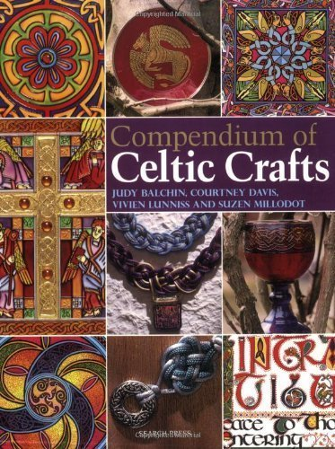 Compendium of Celtic Crafts by Balchin, Judy, Davis, Courtney, Lunniss, Vivien, Millodot, S (2009) Paperback