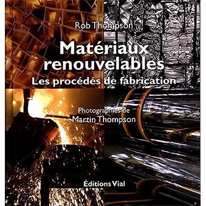 Materiaux Renouvelables, les Procédés de Fabrication