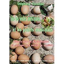 Vive les poules municipales... et les poulets municipaux: Réduire le volume des déchets alimentaires et manger des oeufs de qualité (Textes courts)