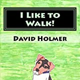 I Like to Walk! (English Edition)