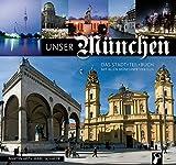 Unser München: Das Stadt-Teil-Buch mit allen Münchner Stadtvierteln