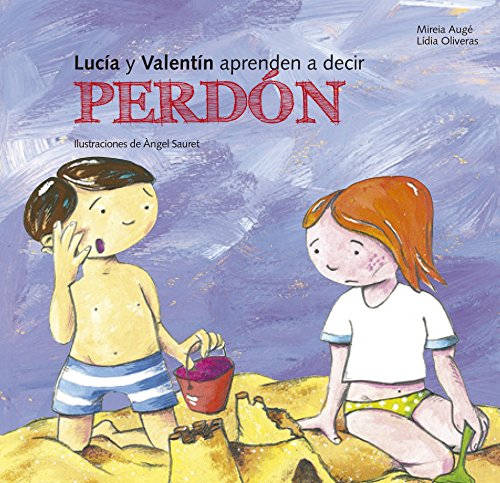 Lucia y Valentín aprenden a decir perdón (Buenas Maneras) por Mireia Augé Domínguez