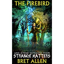 The Firebird: and other extracts from Strange Matters