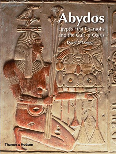 Abydos: Egypt's First Pharaohs and the Cult of Osiris (New Aspects of Antiquity)