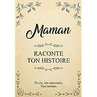 Maman raconte ton histoire   Ta vie, tes souvenirs, nos racines: Parle nous de toi, dis-nous tout sur toi ! Ton histoire…