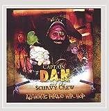 Songtexte von Captain Dan & the Scurvy Crew - Authentic Pirate Hip Hop