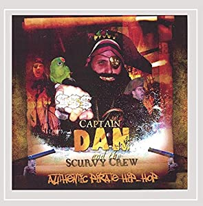 Captain Dan and the Scurvy Crew -  Authentic Pirate Hip-Hop