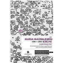 Die Maria-Magdalenen-Kirche in Bad Bramstedt (1316-2016): Die Geschichte eines Gotteshauses, seiner Pfarrei und seiner Gemeinde im südlichen Holstein. (Nordelbische Ortsgeschichten)
