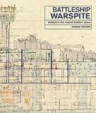 Battleship Warspite: Detailed in the Original Builders Plans