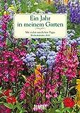 Ein Jahr in meinem Garten - Wochenkalender 2020 - Garten-Kalender mit 53 Blatt - Format 21,0 x 29,7 cm - Spiralbindung: Mit vielen nützlichen Tipps -