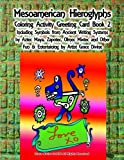 Mesoamerican Hieroglyphs Coloring Activity Greeting Card Book 2 Including Symbols from Ancient Writing Systems  by Aztec Maya, Zapotec, Olmec Mixtec and Other Fun & Entertaining by Artist Grace Divine