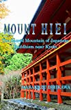 Mount Hiei: The Sacred Mountain of Japanese Buddhism (near Kyoto) (Sacred Japan Book 1)