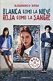 Blanca como nieve, roja como sangre (Spanish Edition) by Alessandro D'avenia (2015-06-01)