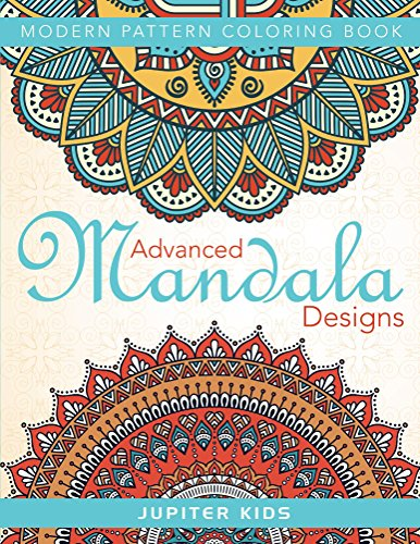 free kindle book Advanced Mandala Designs: Modern Pattern Coloring Book (Advanced Mandalas and Art Book Series)